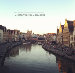 EUROPEAN HONEYMOON: BELGIUM