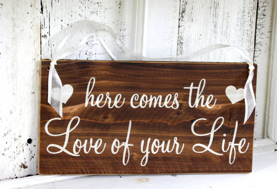 HERE COMES the Love of your LIFE   Rustic Wood Wedding Signs
