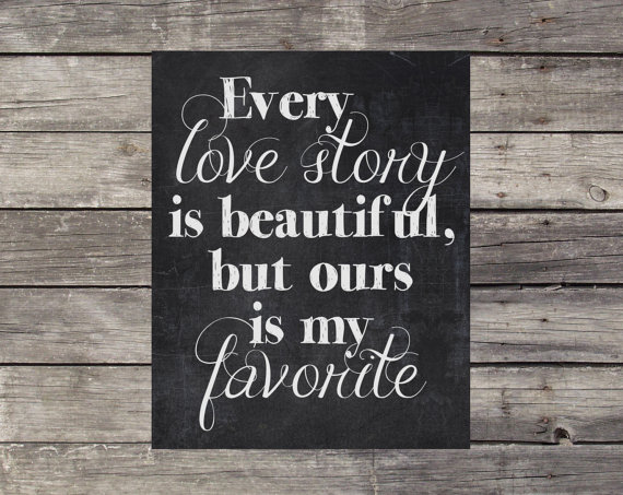 Chalkboard Wedding Sign – Instant Download, printable – Every love story is beautiful, but ours is my favorite